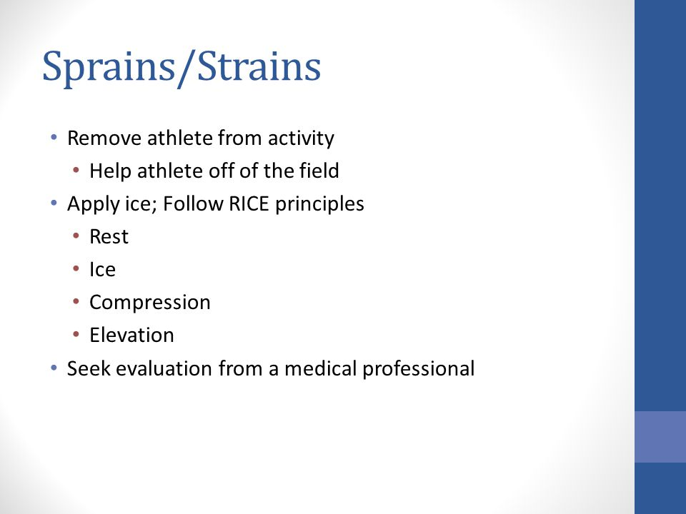 Sprains/Strains Remove athlete from activity