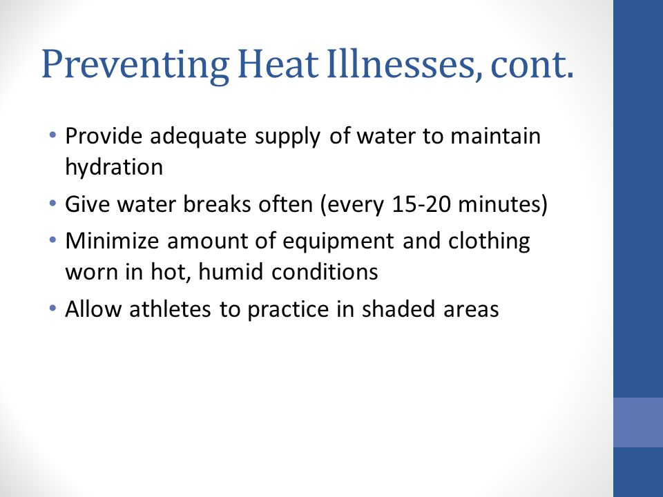 Preventing Heat Illnesses, cont.