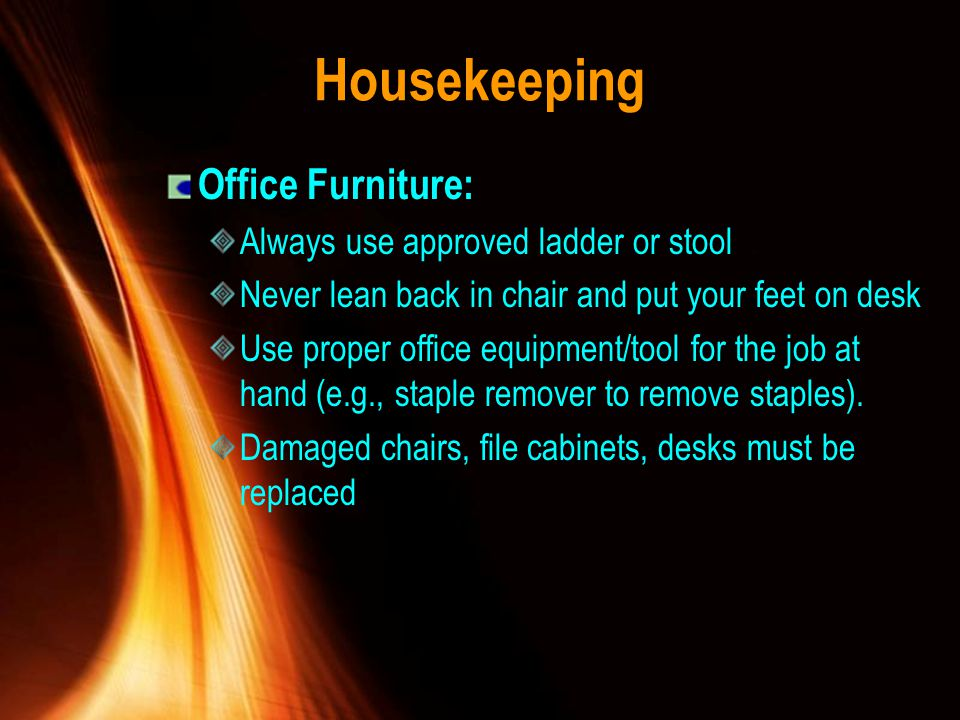 Housekeeping Office Furniture: Always use approved ladder or stool