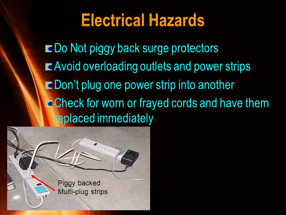 Electrical Hazards Do Not piggy back surge protectors
