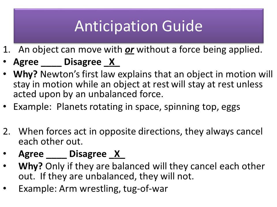 Anticipation Guide An object can move with or without a force being applied. Agree ____ Disagree _X_.