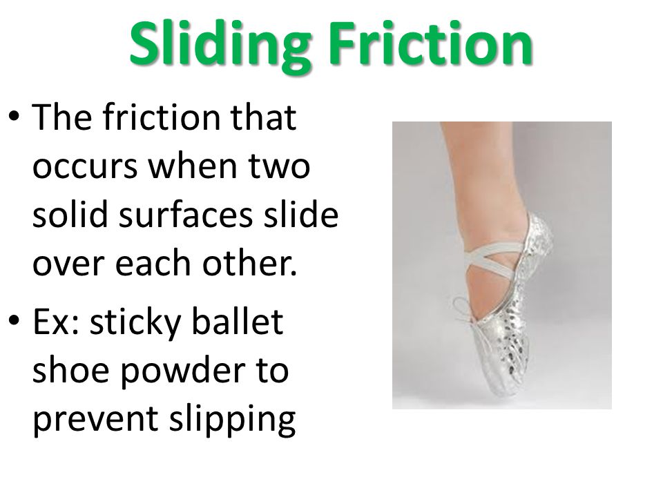 Sliding Friction The friction that occurs when two solid surfaces slide over each other.