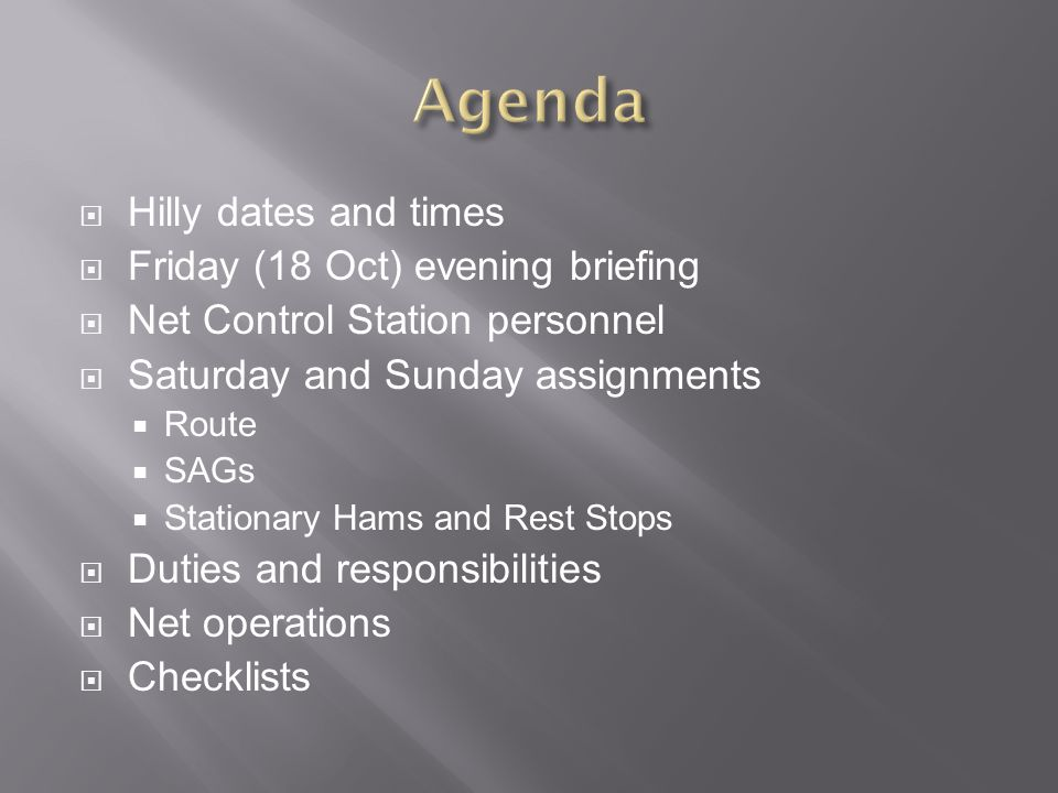 Agenda Hilly dates and times Friday (18 Oct) evening briefing