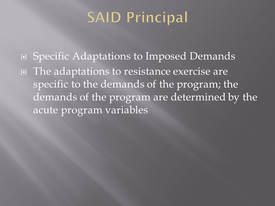 SAID Principal Specific Adaptations to Imposed Demands
