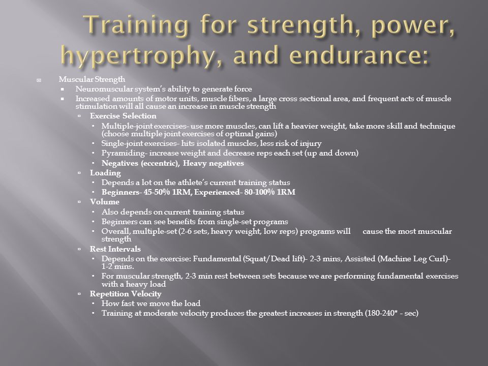 Training for strength, power, hypertrophy, and endurance: