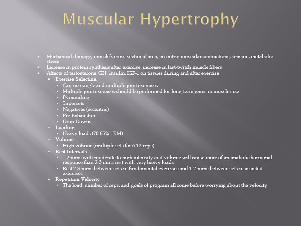 Muscular Hypertrophy Mechanical damage, muscle's cross-sectional area, eccentric muscular contractions, tension, metabolic stress.