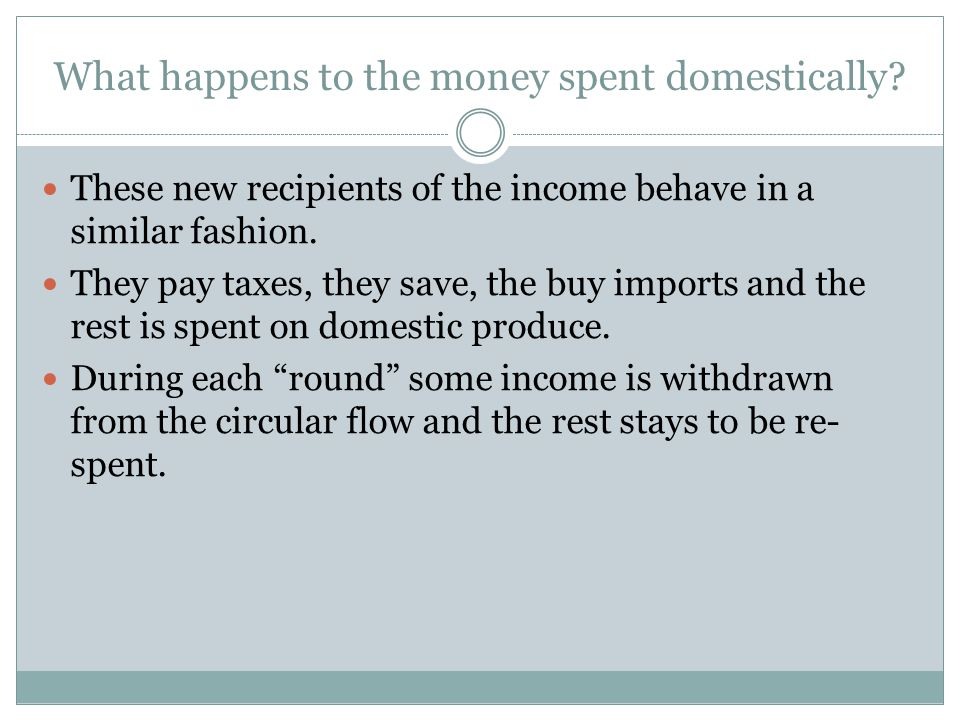 What happens to the money spent domestically