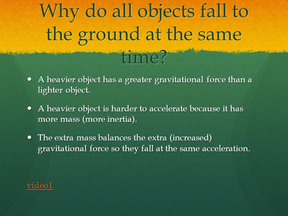 Why do all objects fall to the ground at the same time