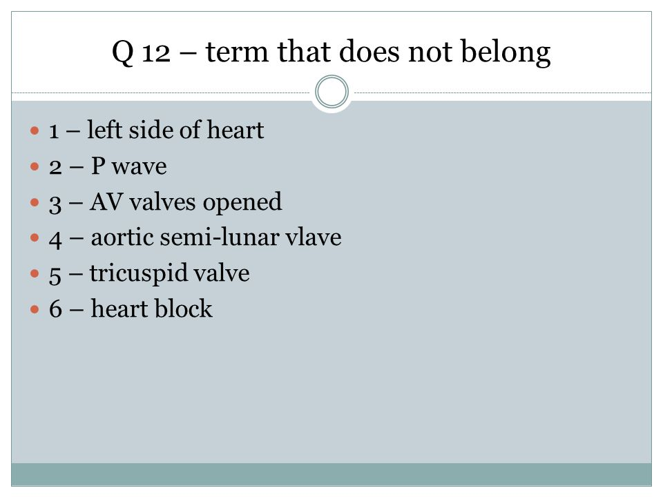 Q 12 – term that does not belong
