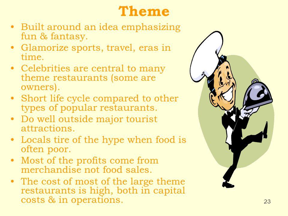 Theme Built around an idea emphasizing fun & fantasy.