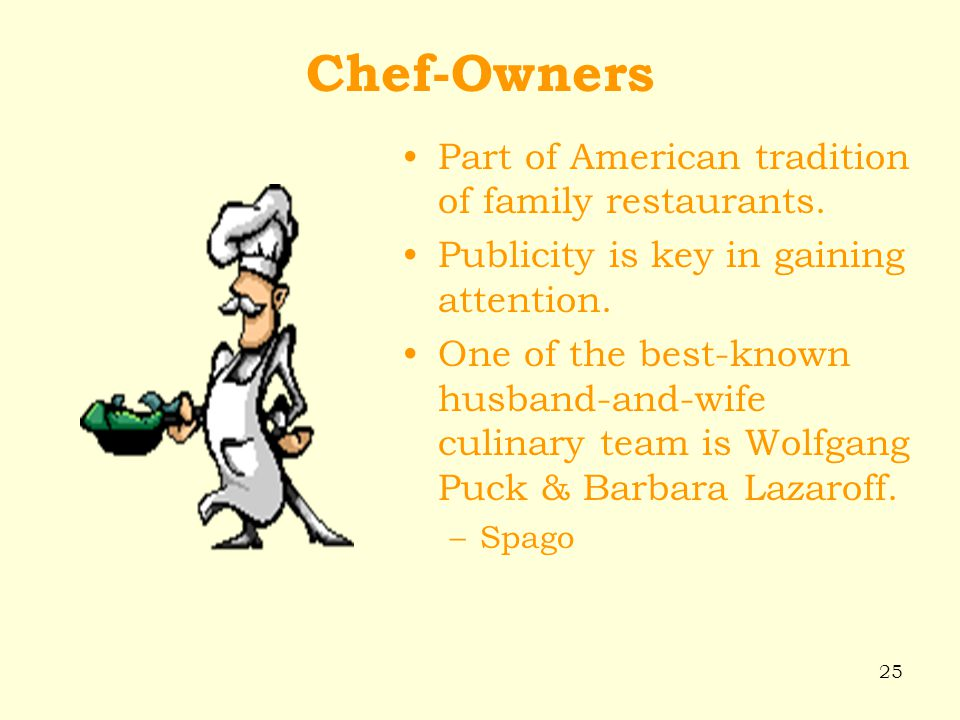 Chef-Owners Part of American tradition of family restaurants.