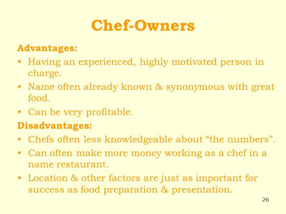 Chef-Owners Advantages: