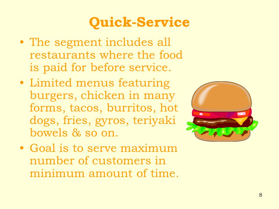 Quick-Service The segment includes all restaurants where the food is paid for before service.