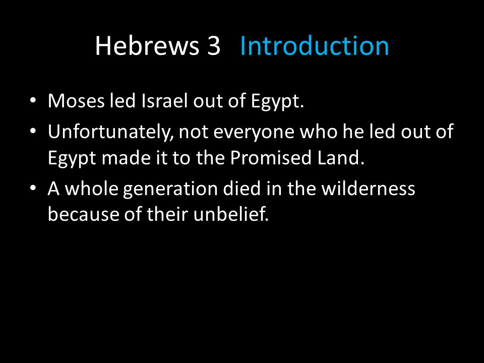 Hebrews 3 Introduction Moses led Israel out of Egypt.