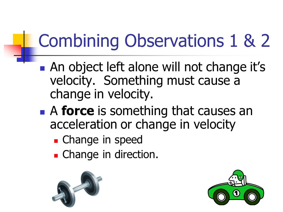 Combining Observations 1 & 2