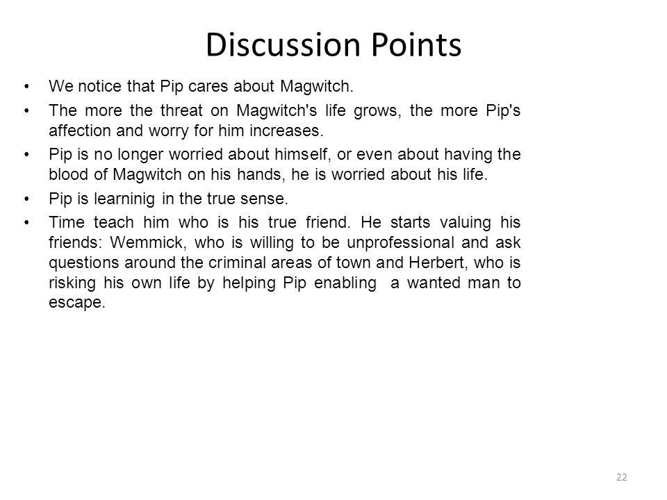 Discussion Points We notice that Pip cares about Magwitch.