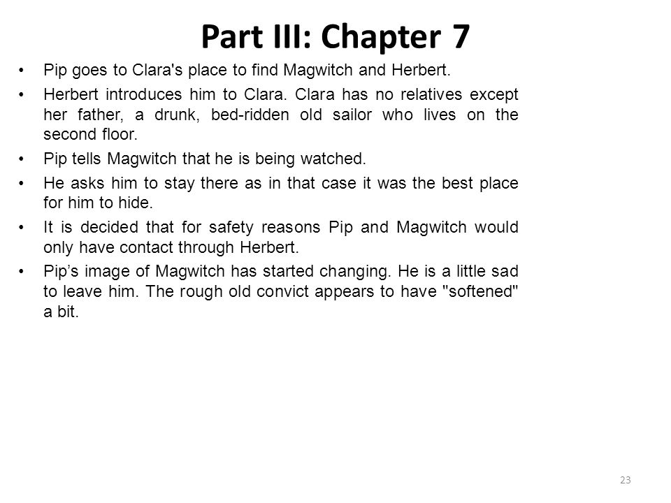 Part III: Chapter 7 Pip goes to Clara s place to find Magwitch and Herbert.