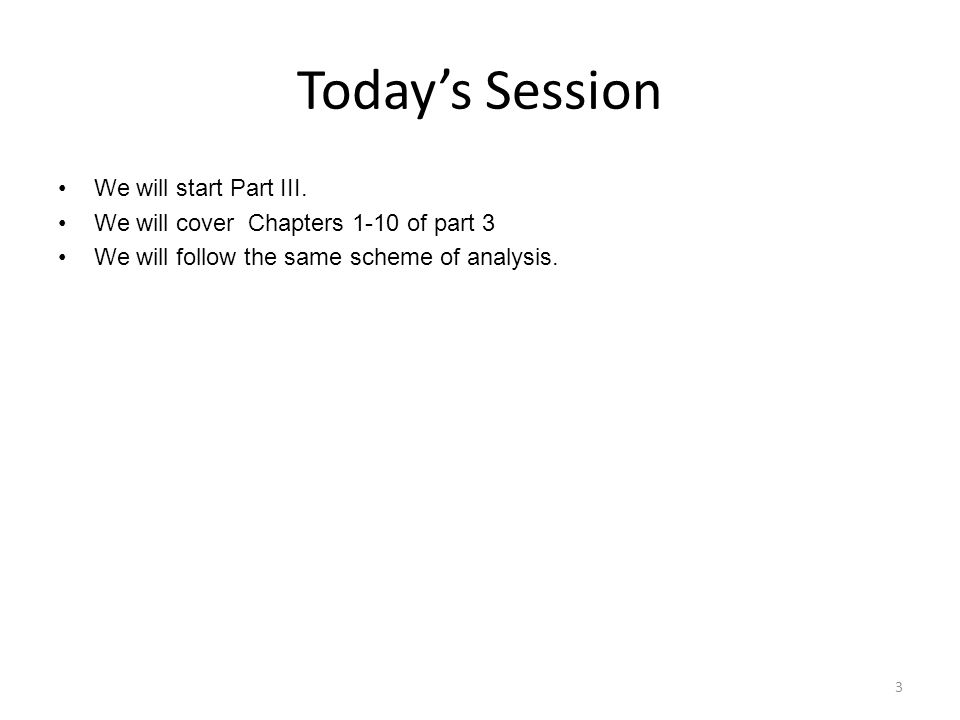 Today's Session We will start Part III.