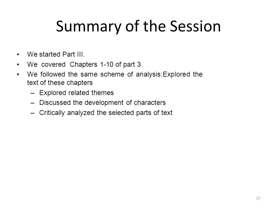 Summary of the Session We started Part III.
