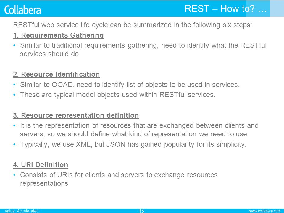 REST – How to … RESTful web service life cycle can be summarized in the following six steps: 1. Requirements Gathering.