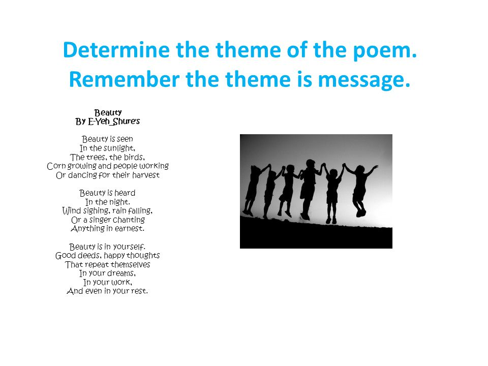 Determine the theme of the poem. Remember the theme is message.