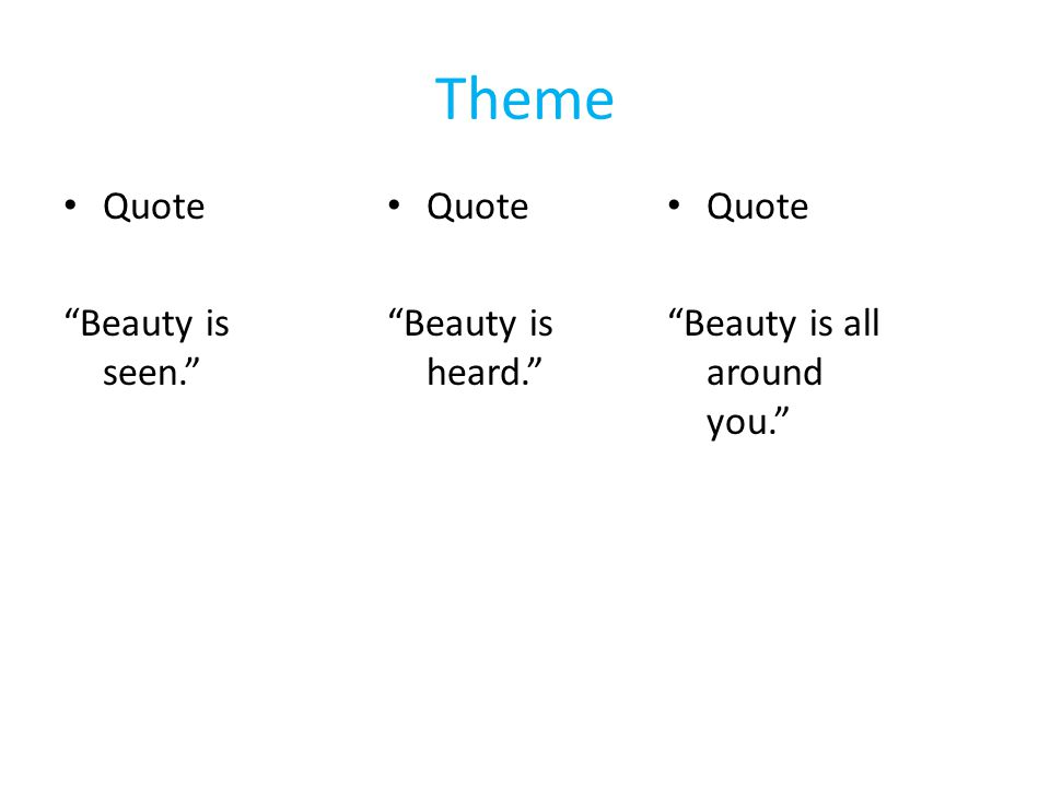 Theme Quote Beauty is seen. Quote Beauty is heard. Quote