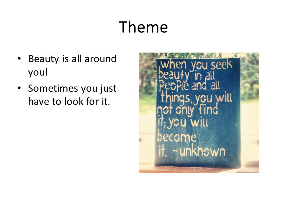 Theme Beauty is all around you!