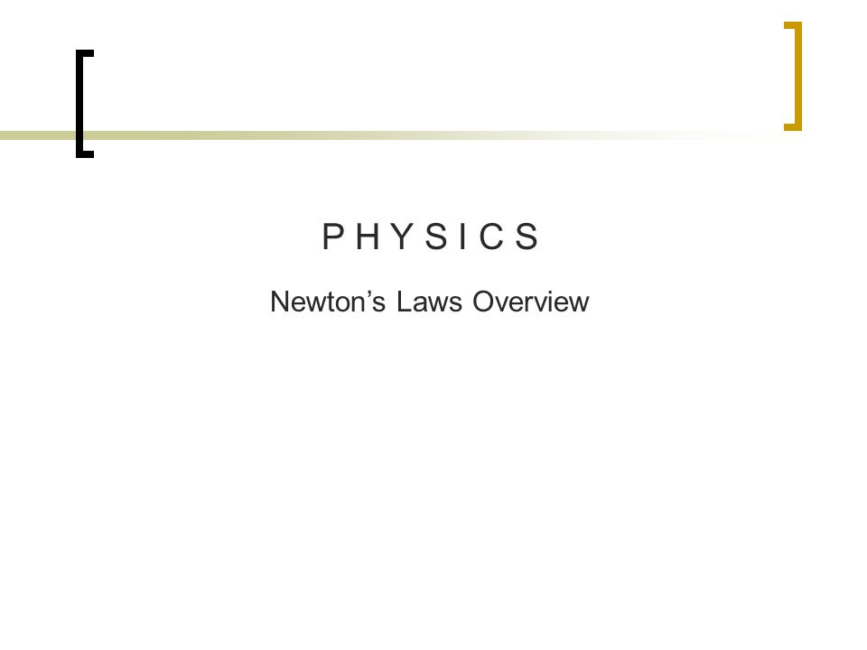 Newton's Laws Overview