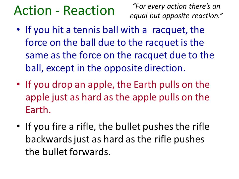 For every action there's an equal but opposite reaction.