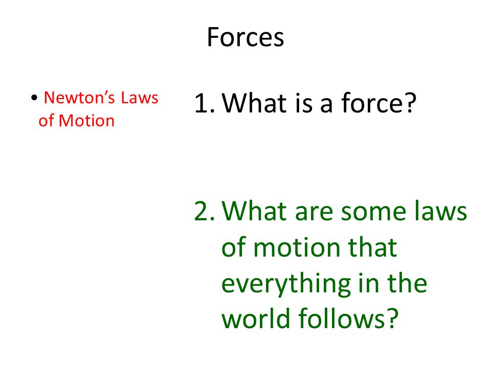 What are some laws of motion that everything in the world follows