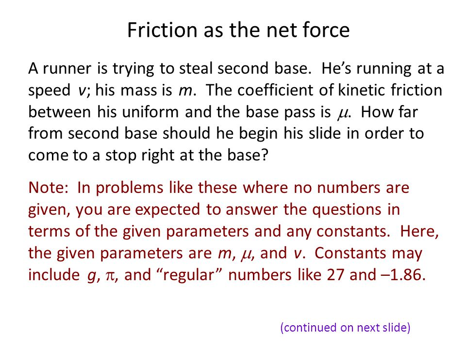 Friction as the net force