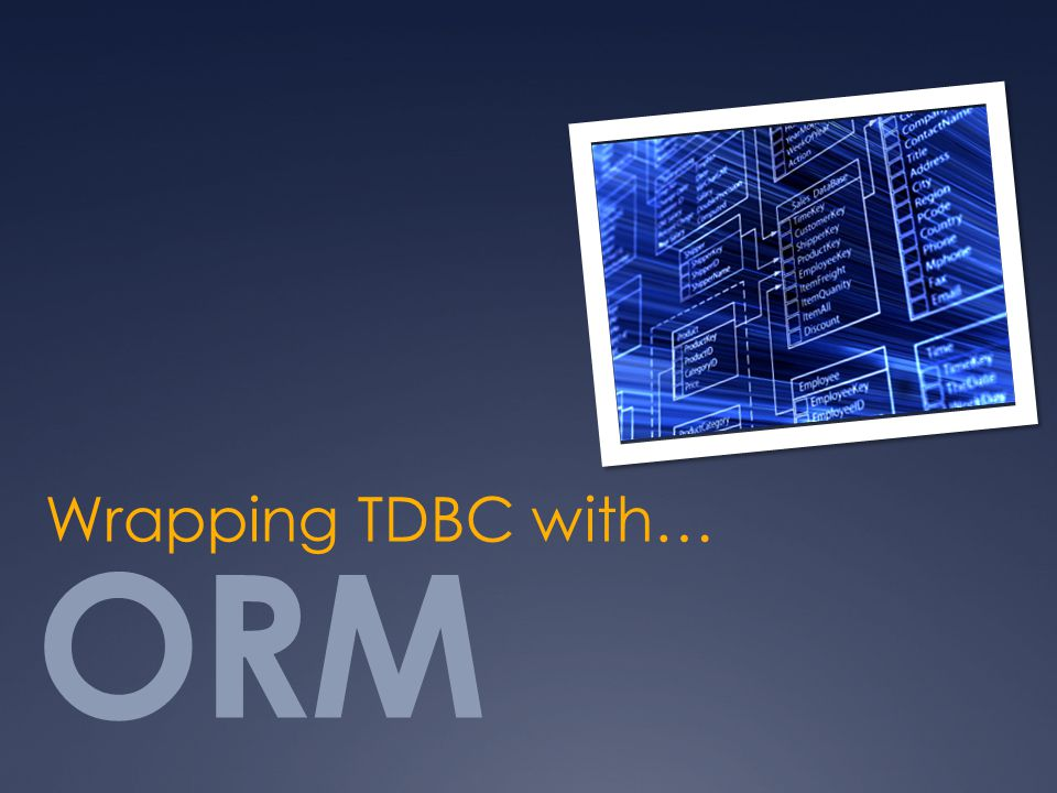 Wrapping TDBC with… ORM