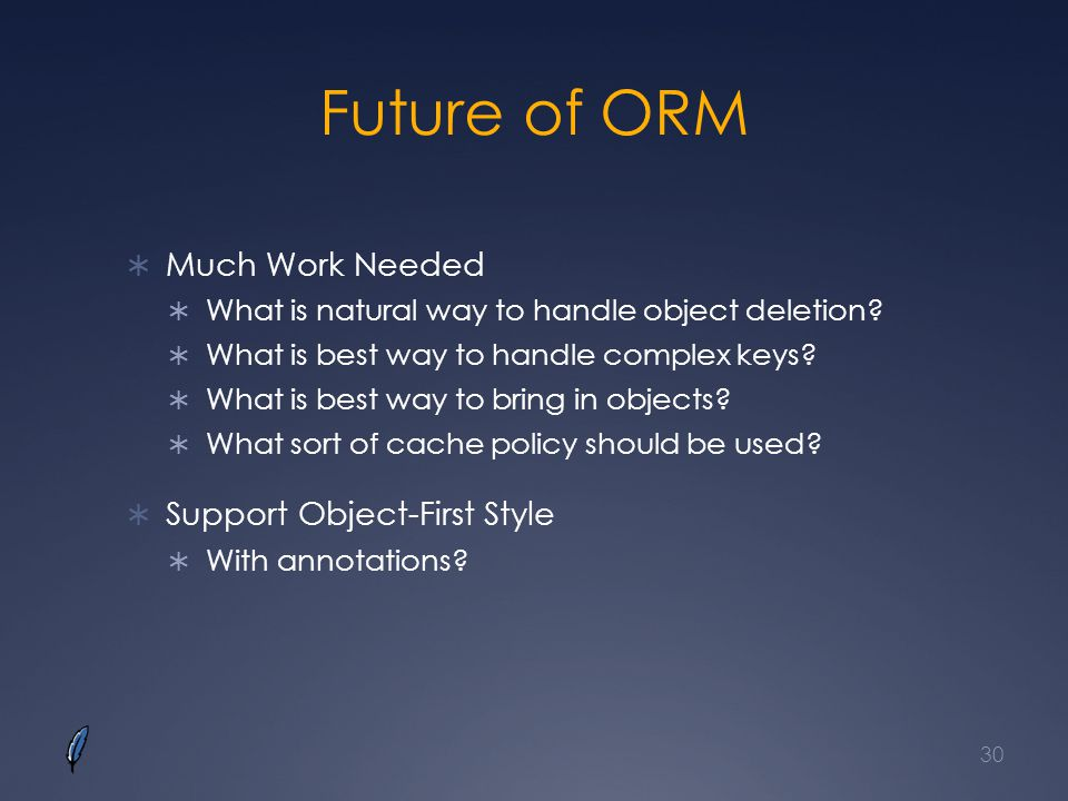 Future of ORM Much Work Needed Support Object-First Style