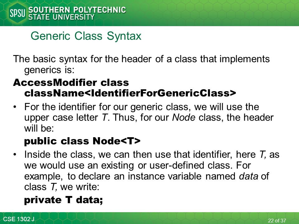 Generic Class Syntax The basic syntax for the header of a class that implements generics is: