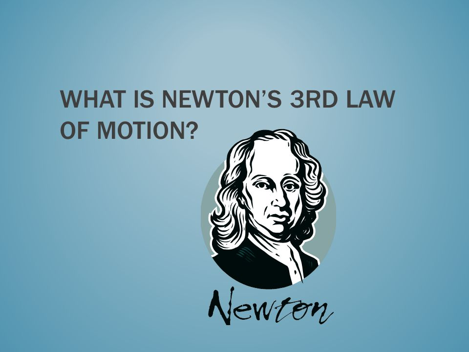 What is Newton's 3rd law of motion