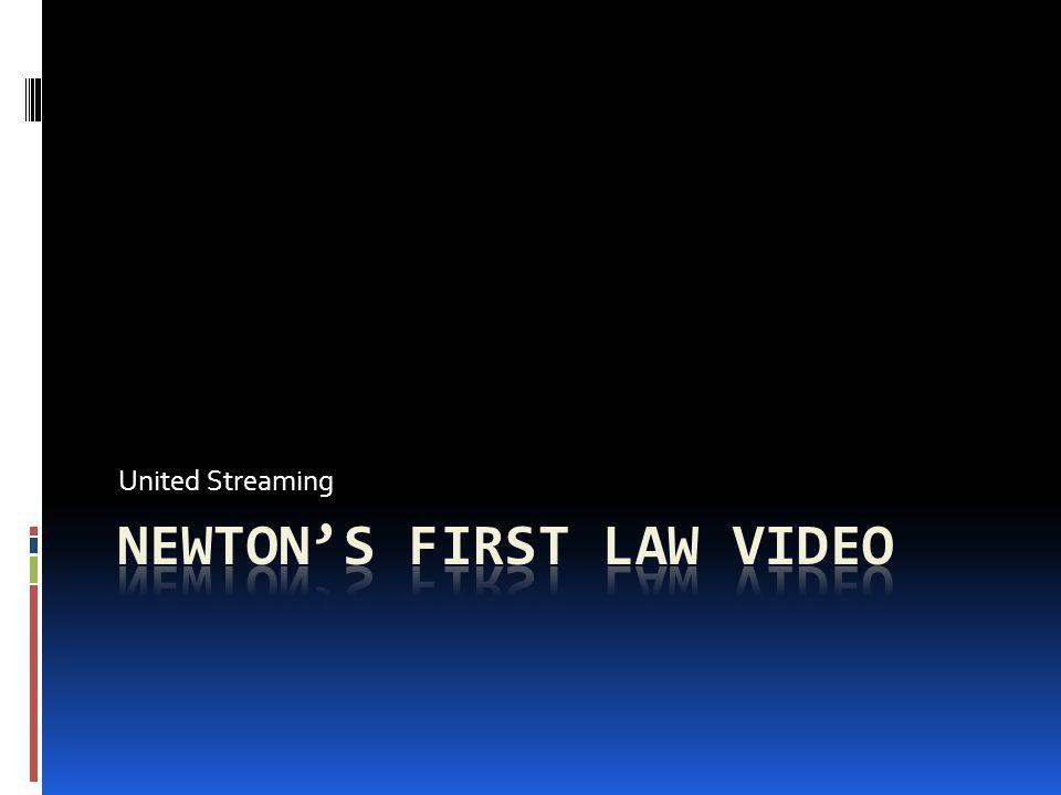 Newton's First Law Video