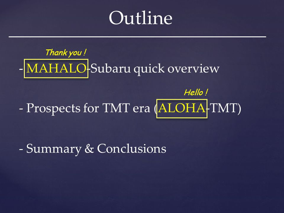 Outline - MAHALO-Subaru quick overview