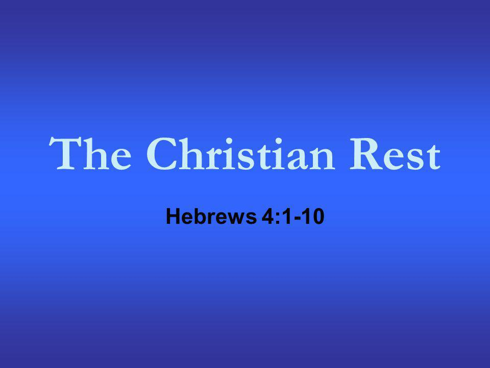 The Christian Rest Hebrews 4:1-10