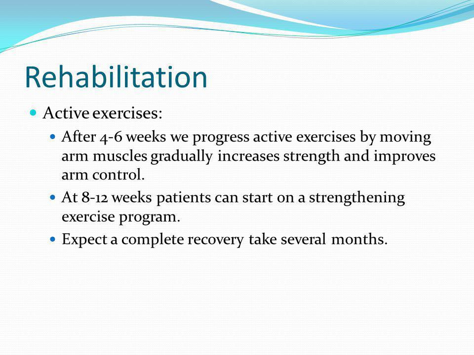 Rehabilitation Active exercises: