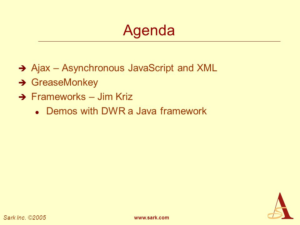 Agenda Ajax – Asynchronous JavaScript and XML GreaseMonkey