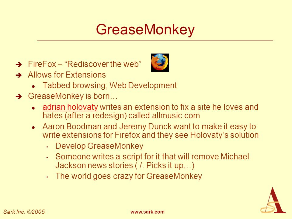 GreaseMonkey FireFox – Rediscover the web Allows for Extensions