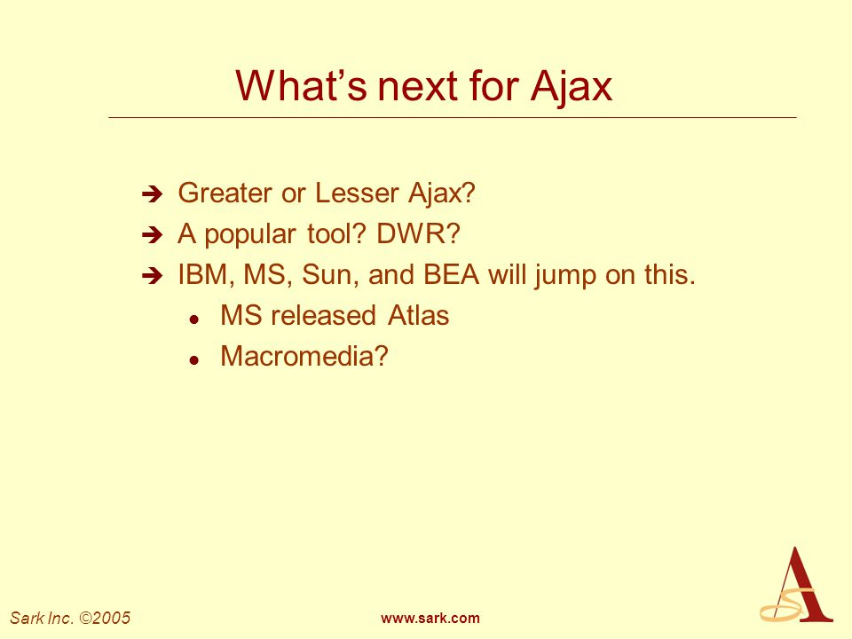What's next for Ajax Greater or Lesser Ajax A popular tool DWR