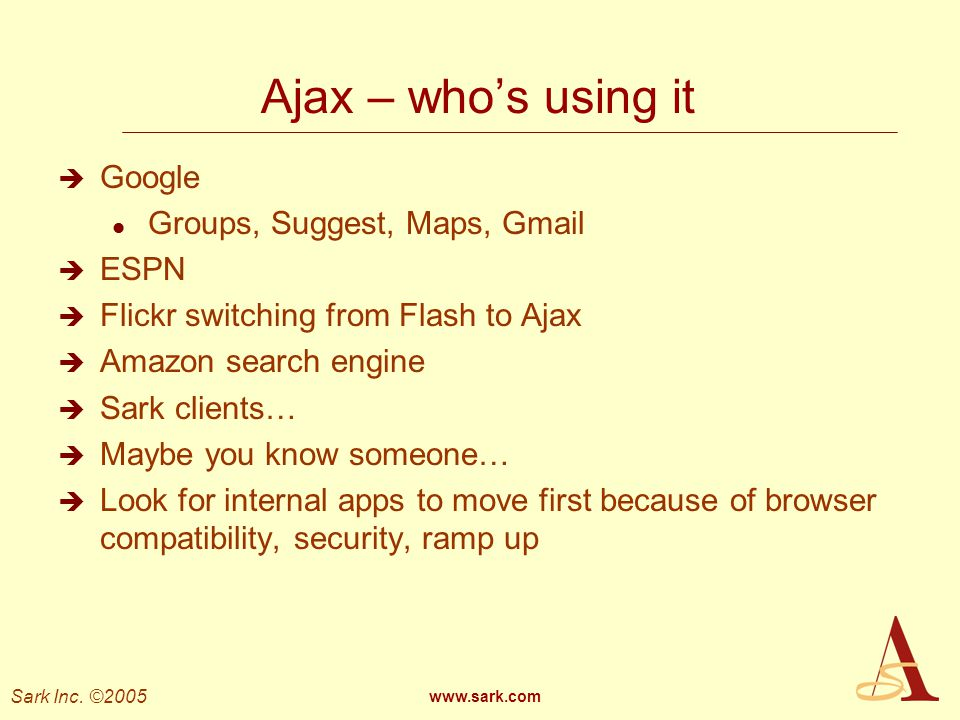 Ajax – who's using it Google Groups, Suggest, Maps, Gmail ESPN
