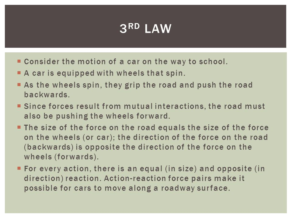3rd law Consider the motion of a car on the way to school.