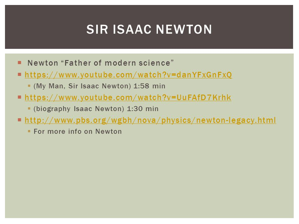 Sir Isaac newton Newton Father of modern science
