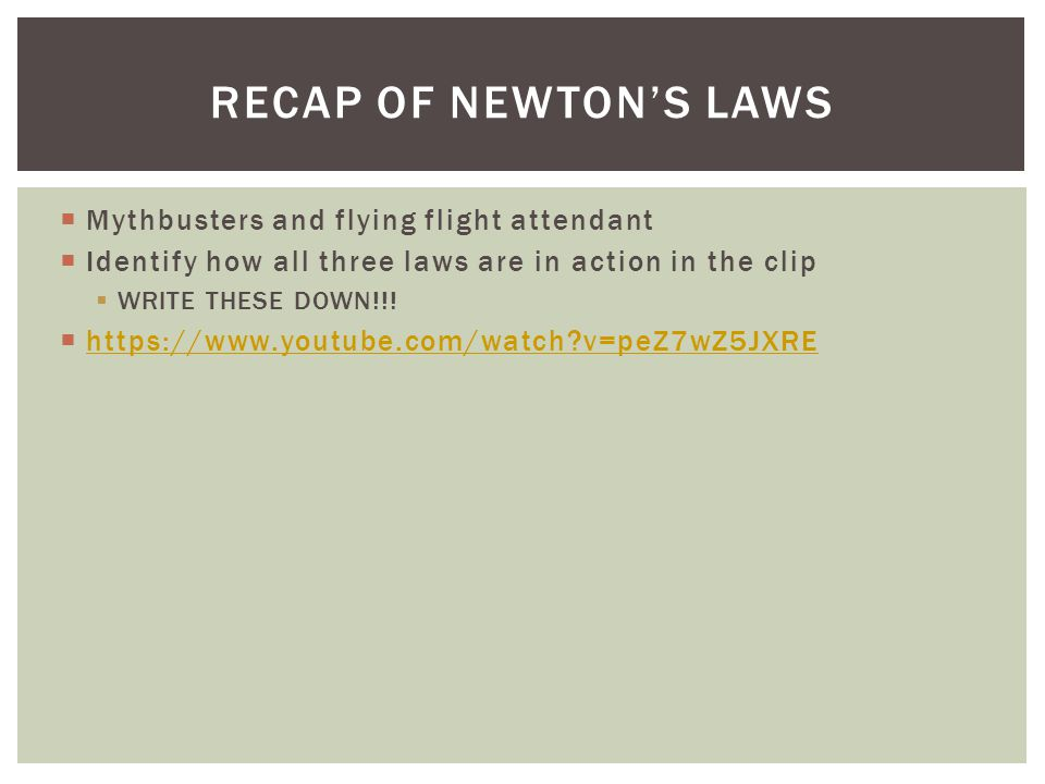 Recap of newton's laws Mythbusters and flying flight attendant
