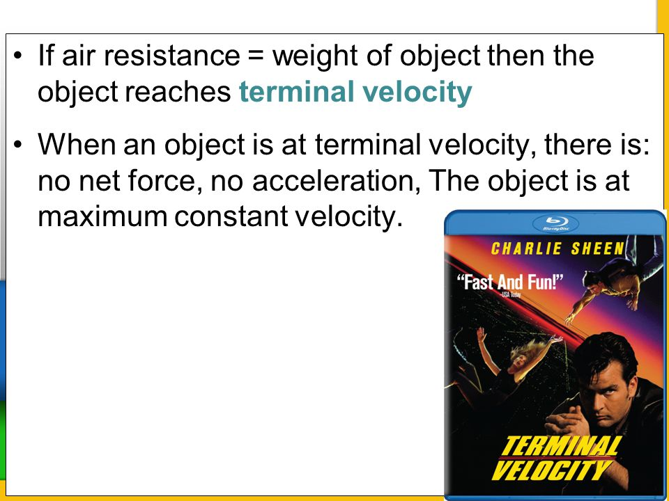 If air resistance = weight of object then the object reaches terminal velocity