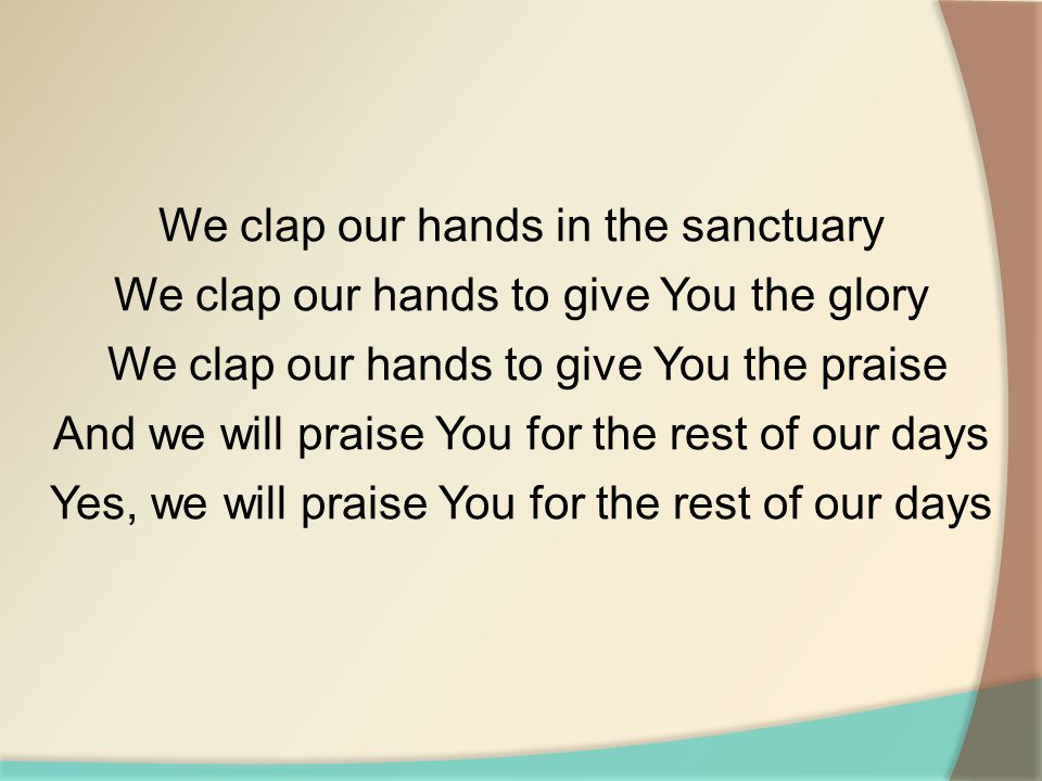 We clap our hands in the sanctuary
