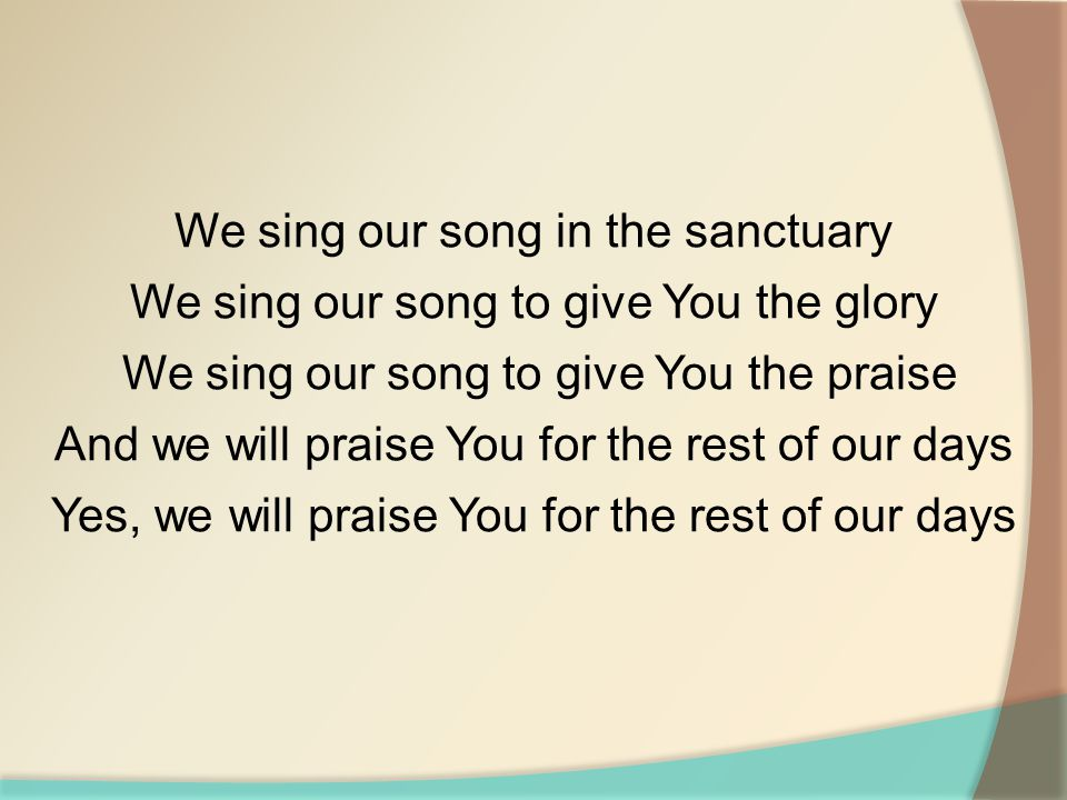 We sing our song in the sanctuary