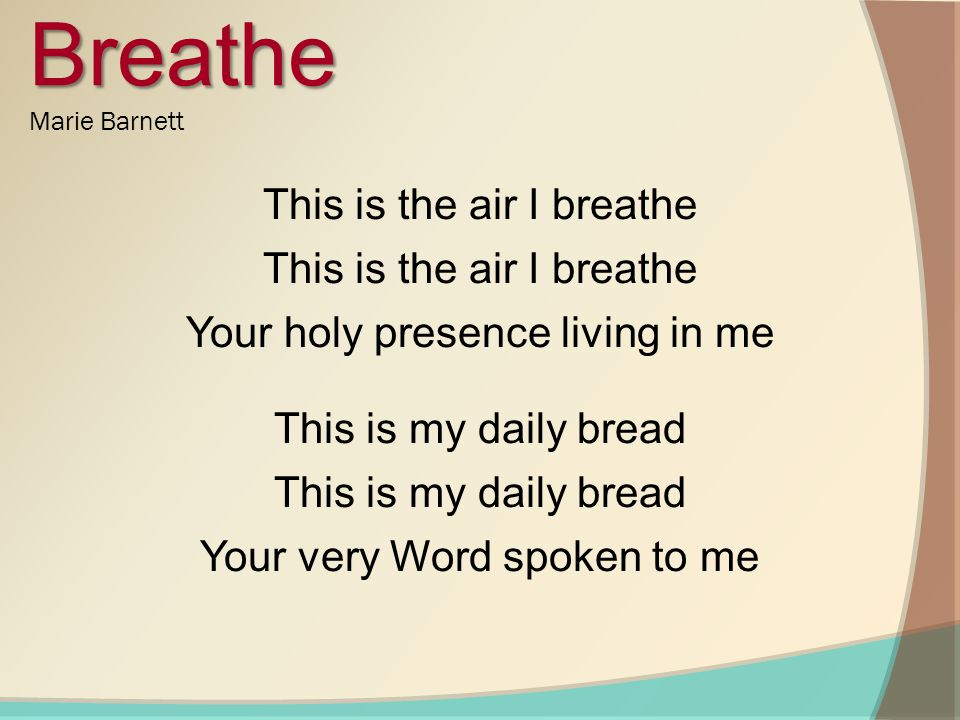 Breathe Marie Barnett This is the air I breathe